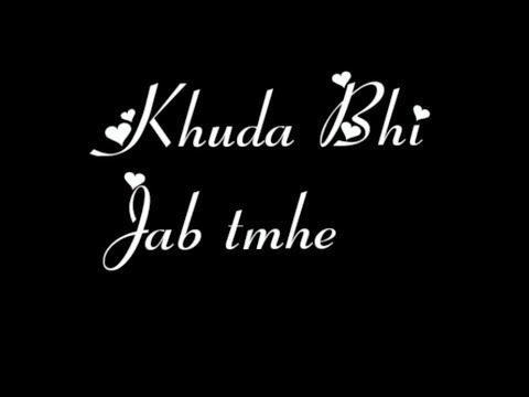 Khuda Bhi Jab Tumhe Mere Pas Dekhta Hoga Romentic Song - Mohit Chauhan |...