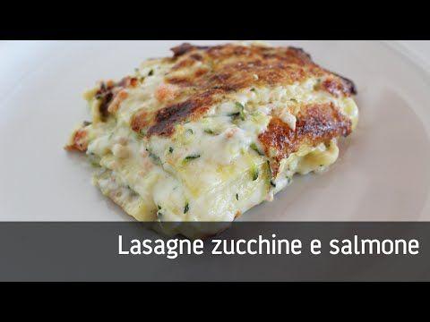 Ricetta Lasagne zucchine e salmone