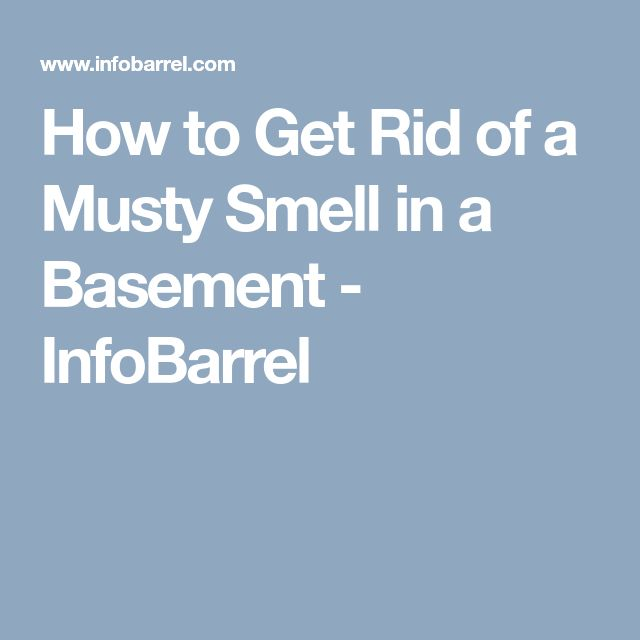 how to get rid of a musty smell in a basement infobarrel how to rh pinterest ca