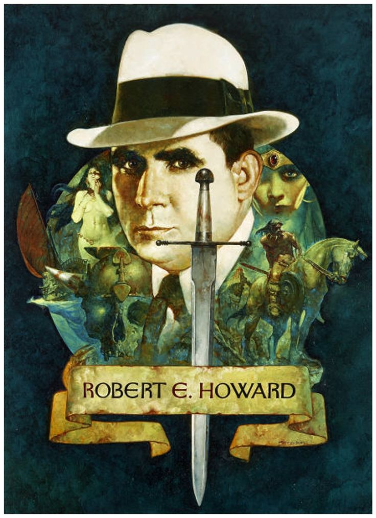 """Robert E. Howard - """"This guy made me want to start to forge steel to make swords"""". The guy who brought you Conan the Barbarian and Solomon Kane."""