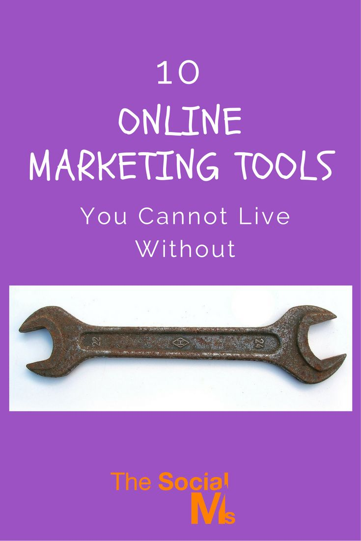 10 Online Marketing Tools You Cannot Live Without - The Social Ms