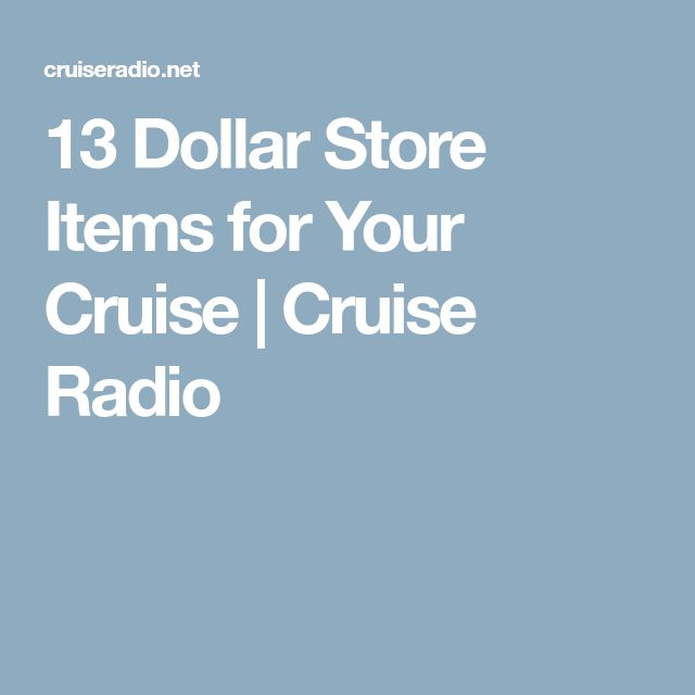 13 Dollar Store Items for Your Cruise   Cruise Radio