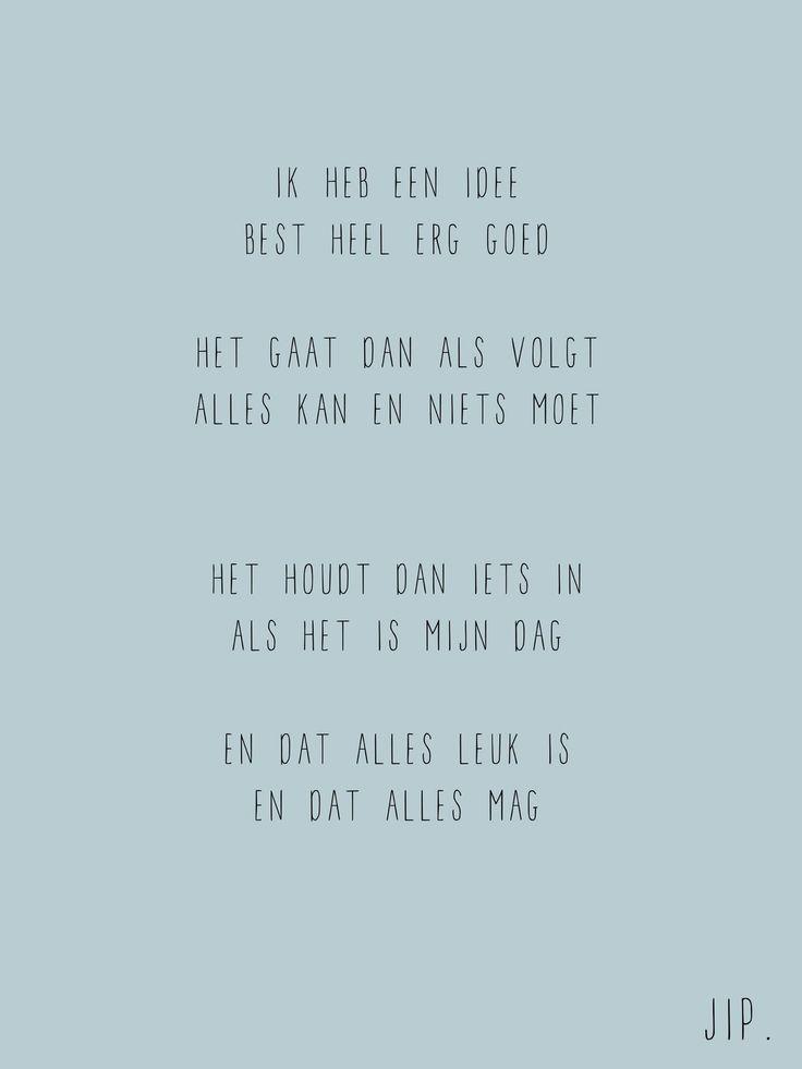Gewoon JIP. |Gedichten | Kaarten | Posters | Stationery | & meer © sinds feb 2014 | Ik heb een idee | © Een tekstje van JIP. gebruiken? Dat kan! Stuur een mailtje naar info@gewoonjip.nl