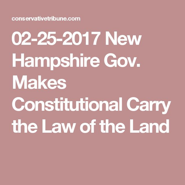 02-25-2017  New Hampshire Gov. Makes Constitutional Carry the Law of the Land