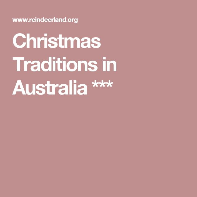 Christmas Traditions in Australia ***