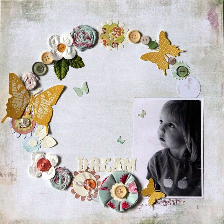Dream! This is one of the nicest layouts for scrapbooking I've ever seen. It's not to over the top its perfect. I also love the butterflies..