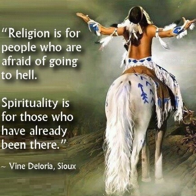 Spirituality is for those who have already been there.♥