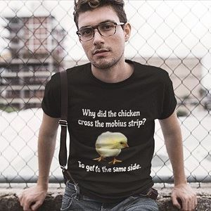 Why did the chicken cross the mobius strip? To get to the same side. (link in profile)  .  .  .  #mathhumor #math #tshirts #tshirt #shirt #newshirt #tshirtdesign #teeshirt #fashion #instafashion #fashionblogger #mensfashion #womensfashion #fashionable #fashionblog #shopping #onlineshop #design #photooftheday #design #designinspiration #designerstyle #style #styleinspiration #tshirtoftheday #funnytshirt