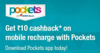 ICICI Pockets App  Get flat Rs 10 cashback on a recharge of Rs 100 or more