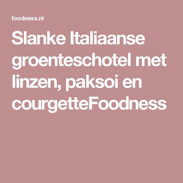 Slanke Italiaanse groenteschotel met linzen, paksoi en courgetteFoodness