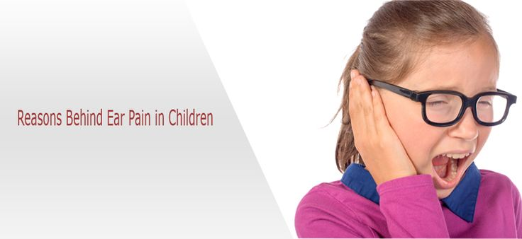 The major Reasons behind Ear pain in Children