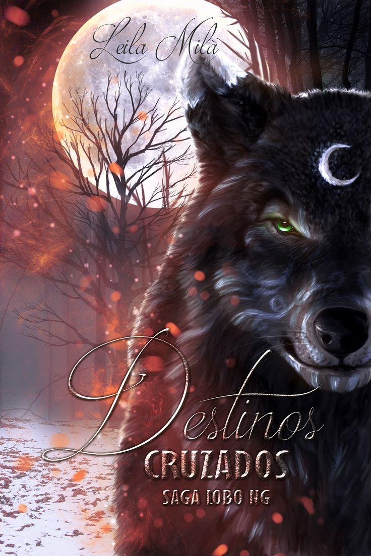 """Destinos cruzados"" Spinn off Saga lobo de Leila Milà #diseñodecubiertas #ilustracion #lobos #fantasía"