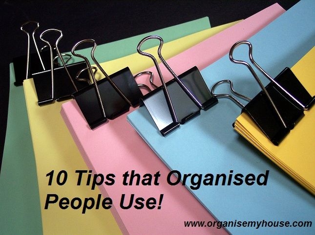10 Tips that Organised People UseTo get more things done in life, you need to prioritise what you do each day, use your spare time wisely, delegate where necessary and don't get sidetracked.  If you split everything up into manageable chunks you will get to the end point a lot faster and with a lot more ease, so get started today and see how much more you get done this week!