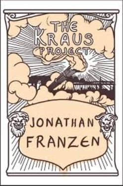 Jonathan Franzen - The Kraus Project