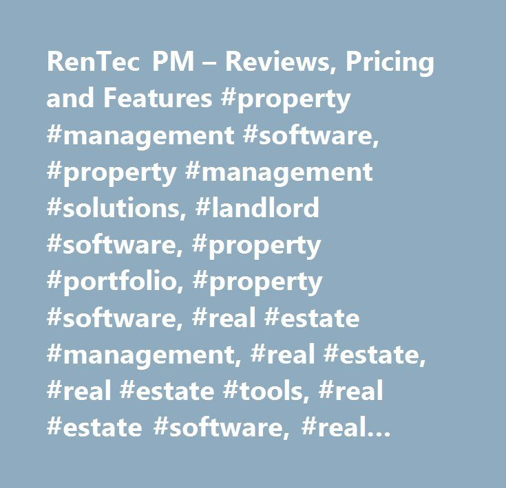 RenTec PM – Reviews, Pricing and Features #property #management #software, #property #management #solutions, #landlord #software, #property #portfolio, #property #software, #real #estate #management, #real #estate, #real #estate #tools, #real #estate #software, #real #estate #programs, #property #management, #rental #property #management…