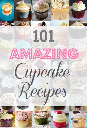 101 Awesome Cupcake Recipes - from simple to decadent #cupcakes #recipes