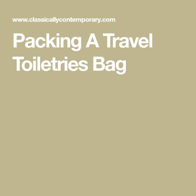 Packing A Travel Toiletries Bag