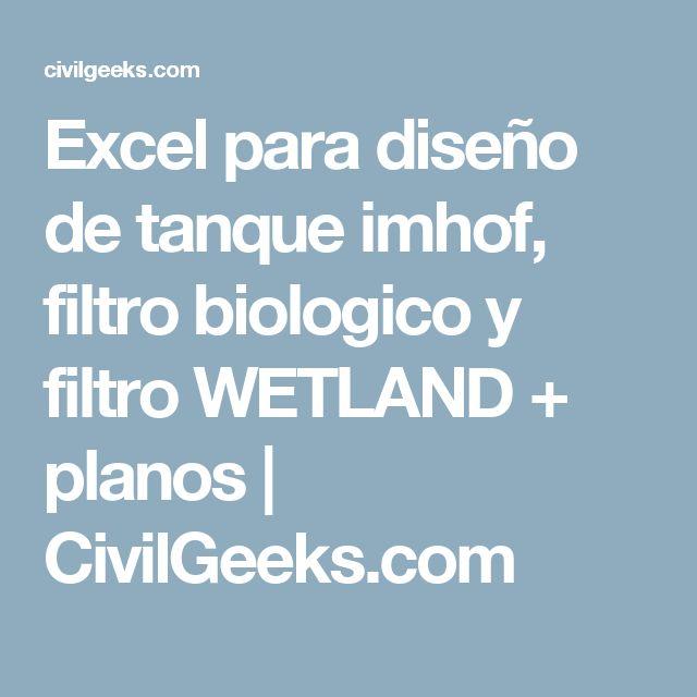 Excel para diseño de tanque imhof, filtro biologico y filtro WETLAND + planos | CivilGeeks.com