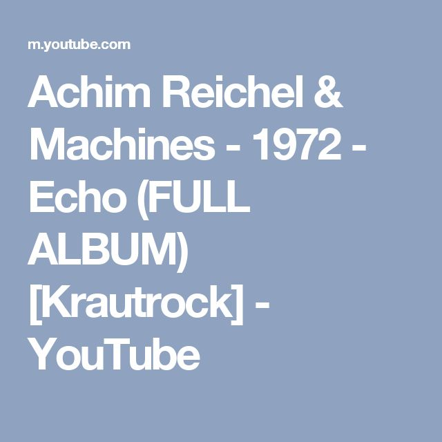 Achim Reichel & Machines - 1972 - Echo (FULL ALBUM) [Krautrock] - YouTube