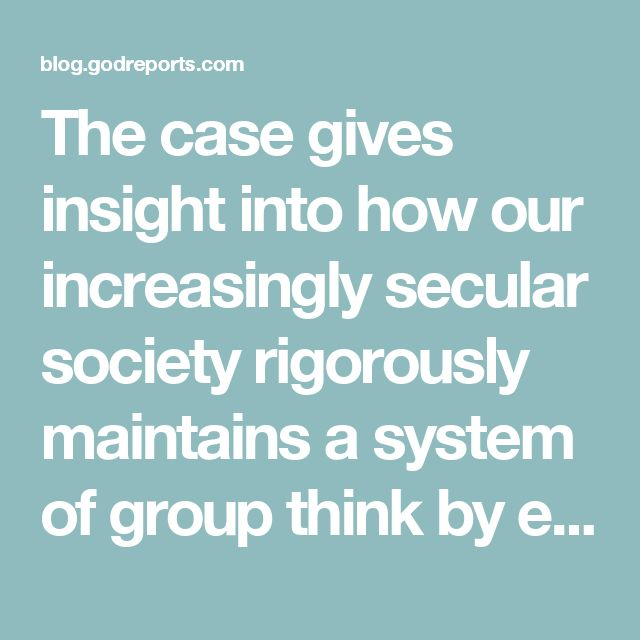 The Case Gives Insight Into How Our Increasingly Secular Society