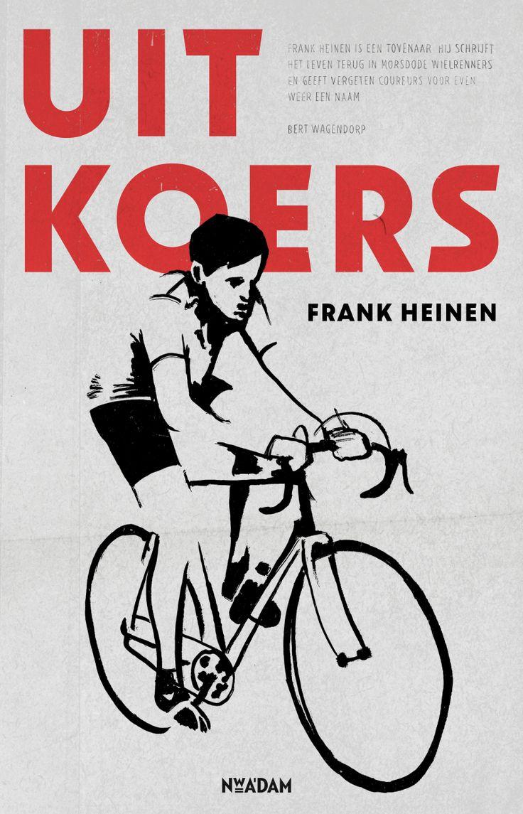 Een wielerleven bestaat vaak uit meer dan wielrennen alleen: Frank Heinen beschrijft bijzondere wielerlevens van 'vergeten renners'. 'Uit koers' verschijnt in mei.