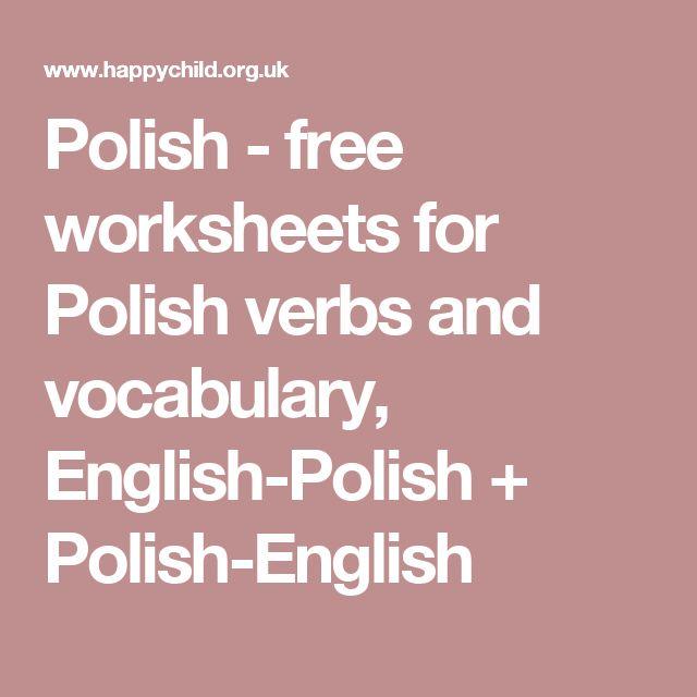 Polish - free worksheets for Polish verbs and vocabulary, English-Polish + Polish-English