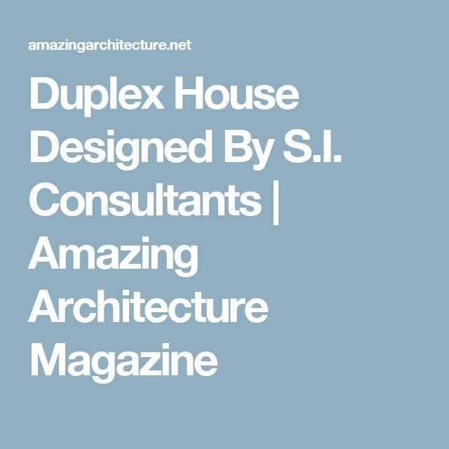 Amazing Architecture Magazine: Best 10+ Duplex House Design Ideas On Pinterest