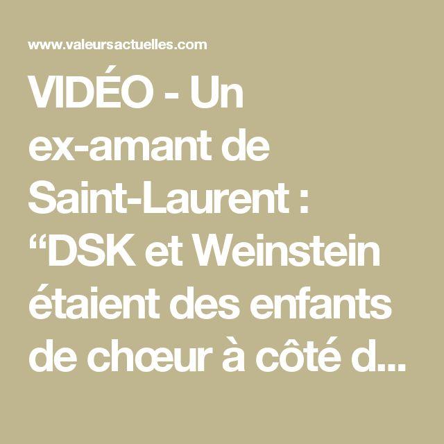 """VIDÉO - Un ex-amant de Saint-Laurent : """"DSK et Weinstein étaient des enfants de chœur à côté de Bergé""""   Valeurs actuelles"""