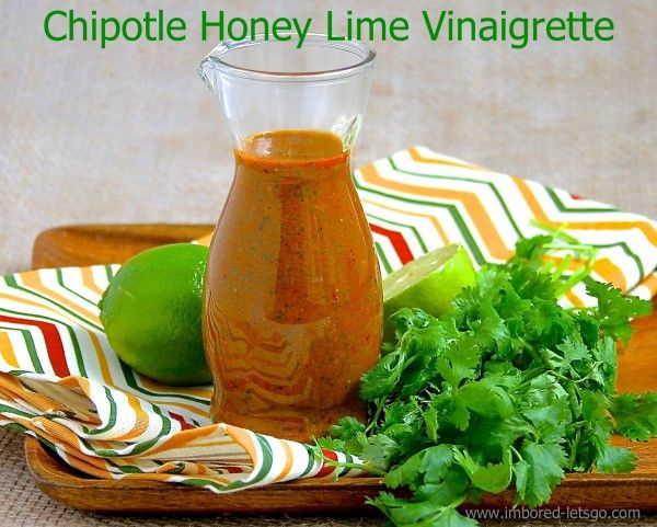 Chipotle Vinaigrette - so good on salad, slaws and meats [www.imbored-letsgo.com/chipotle-honey…me-vinaigrette]