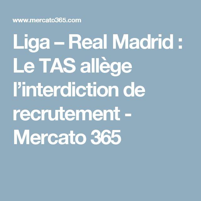 Liga – Real Madrid : Le TAS allège l'interdiction de recrutement - Mercato 365
