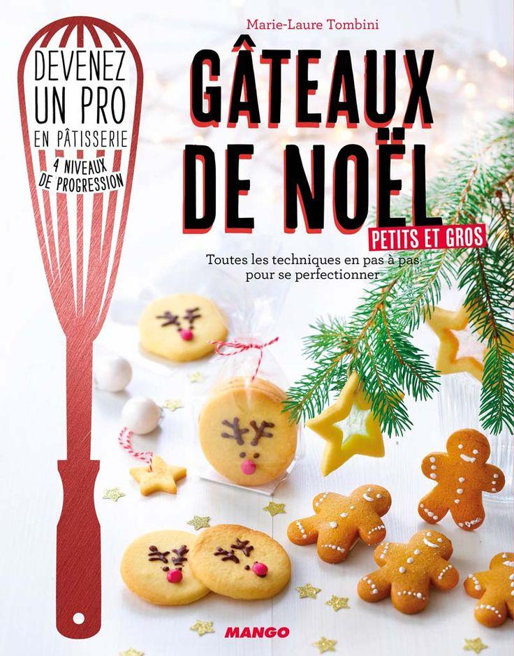Livre «Gâteaux de Noël, petits et gros», de Marie-Laure Tombini, Editions Mango