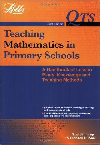 Teaching Mathematics in Primary Schools: Handbook of Lesson Plans, Knowledge and Teaching Methods (QTS): Sue Jennings, Richard Dunne: 9781858053189: Amazon.com: Books