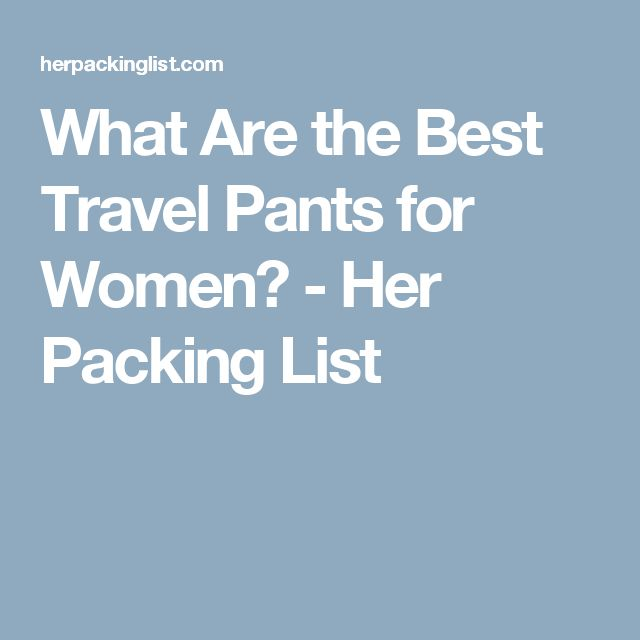What Are the Best Travel Pants for Women? - Her Packing List