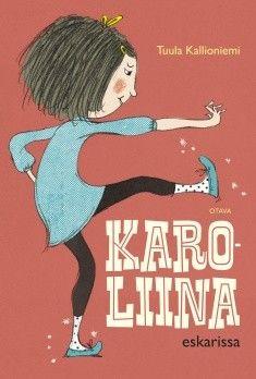 Title: Karoliina eskarissa | Author: Tuula Kallioniemi | Designer: Marika Maijala