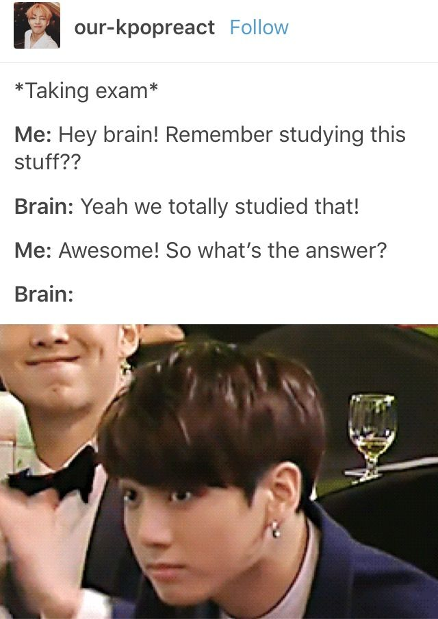 "I thought the brain was saying the answer was Jungkook. My brain would do that. On my test: ""What's the square root of 49?"" ""Jungkook"""