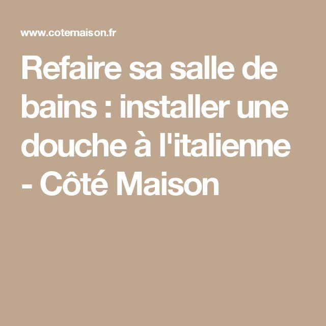 25 best ideas about installer une douche on pinterest for Cout d une salle de bain a l italienne