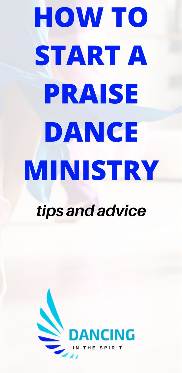 How to start a praise dance ministry. Helpful tips and advice.