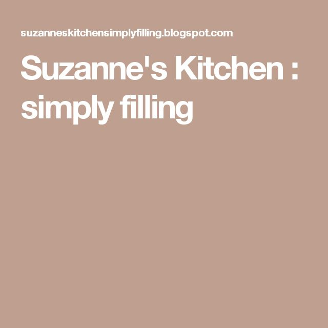 Suzanne's Kitchen : simply filling
