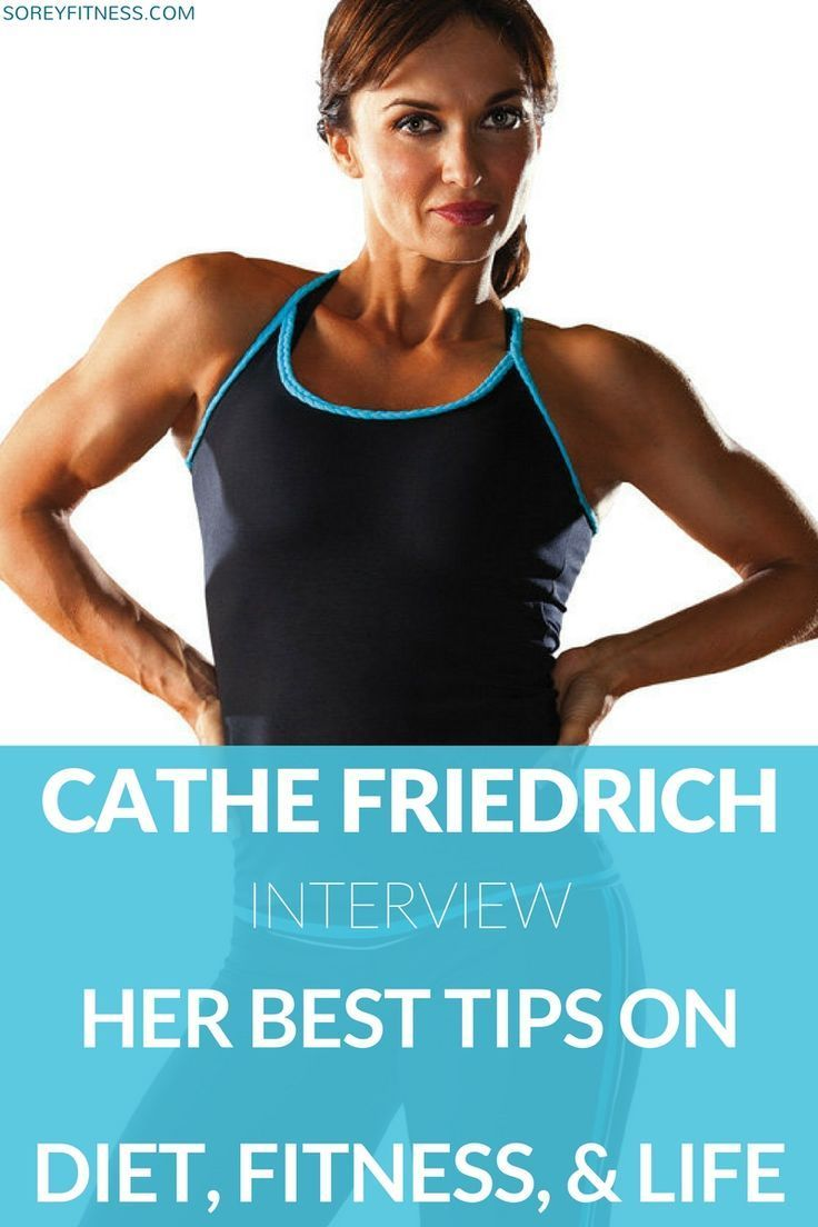 cathe friedrich interview her best tips on diet fitness and life rh pinterest com