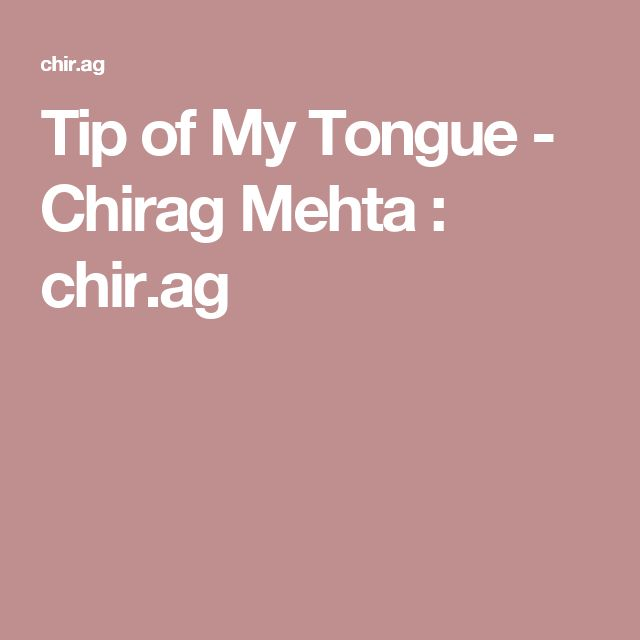 Tip of My Tongue - Chirag Mehta : chir.ag  Search engine for when you can't think of a word!!!