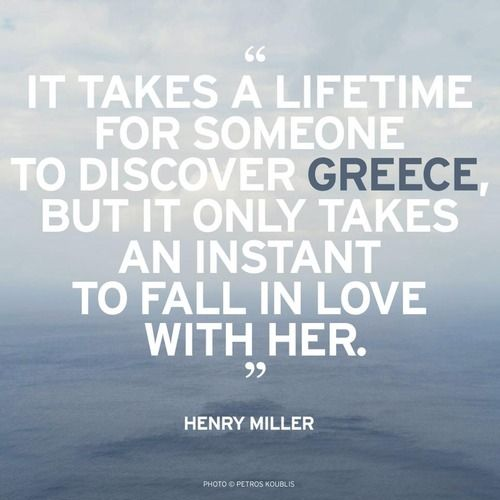 """Greek Quotes About Love: """"It Takes A Lifetime For Someone To Discover Greece, But"""