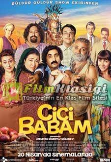 Cici Babam Izle Cici Bababm Hd Izle Yerli Film Izle Türk