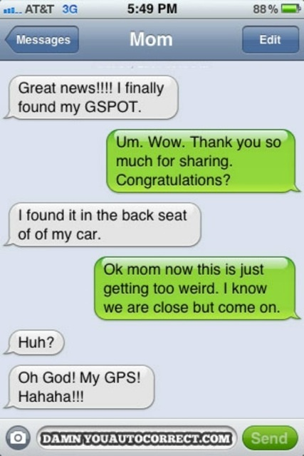 Auto correct... This one made me more than just giggle! I could so see this conversation happening with me and my mom since her phone is ALWAYS changing words on her