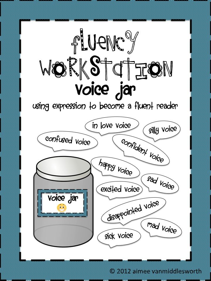 "Fluency 1: expression voice jar. In a jar there will be different voices to read in. For example, happy voice, sad voice, excited voice, etc. While reading the students can pull a ""voice"" from the jar and that is how the student has to ready. This teaches students to read with expression."