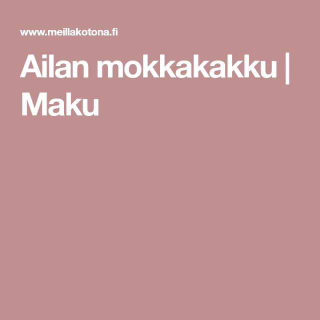 Ailan mokkakakku | Maku