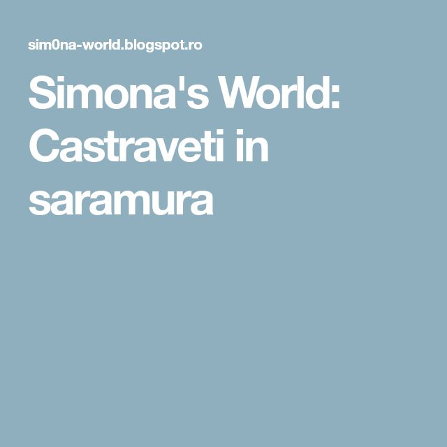 Simona's World: Castraveti in saramura