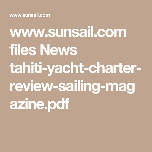 www.sunsail.com files News tahiti-yacht-charter-review-sailing-magazine.pdf