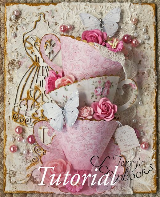 Terry's Scrapbooks: Reneabouquets 3D Tea Cup Canvas Design Team Project and Tutorial