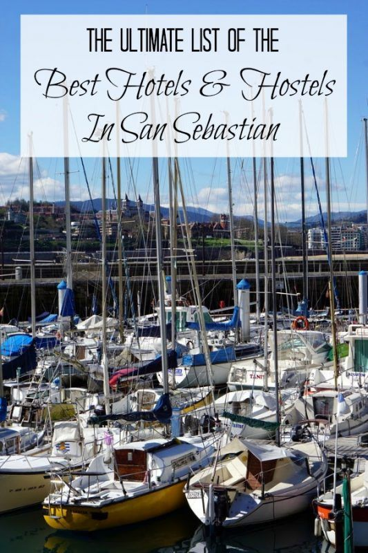 Check Out Our Ultimate Accommodation Guide Full Of The Best Hotels And Hostels In San Sebastian
