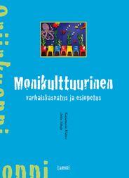 S2-opetus monikulttuurinen varhaiskasvatus ja esiopetus, kielitietoinen oppimisympäristö katsomuskasvatus